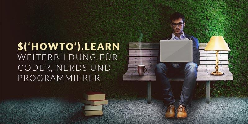 How to learn? - Weiterbildung für Programmierer und Coder