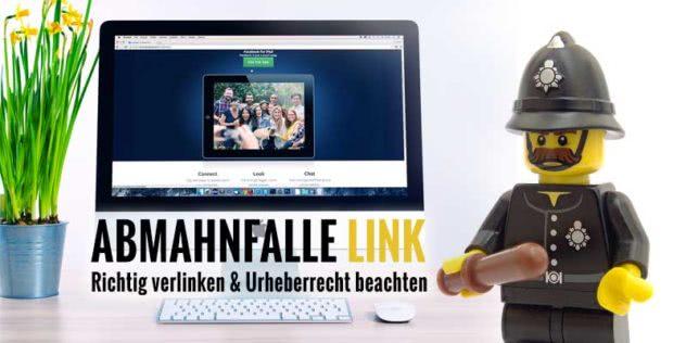 Abmahnfalle Link - richtig verlinken und Urheberrecht beachten